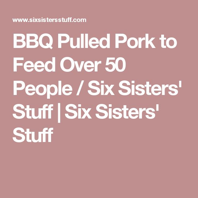 BBQ Pulled Pork to Feed Over 50 People / Six Sisters' Stuff | Six Sisters' Stuff