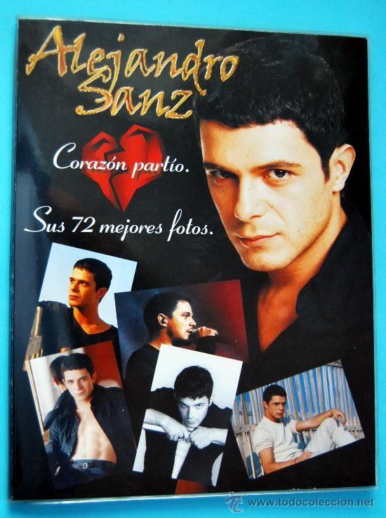 alejandro sanz | ALEJANDRO SANZ - Corazón partío - Álbum Sus 72 mejores fotos ...