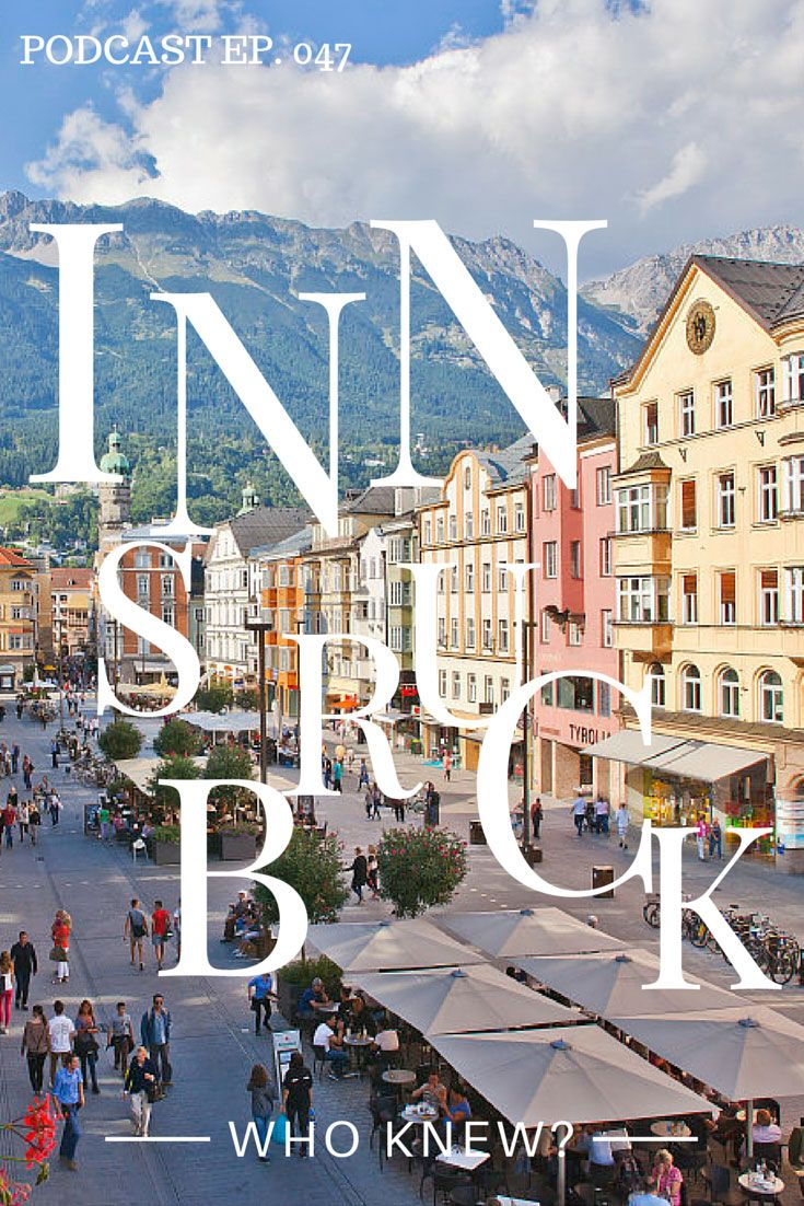 "International travelers generally choose Vienna & Salzburg as their ""must visit"" destinations in Austria. But, the historic summer capital, Innsbruck has a lot more to offer the food, fun and adventure seeker than you'd expect. We eat spleen soup, grey cheese, strudel, and other traditional Tyrolean dishes. Plus we visit the epic Hofburg Palace. Click through to listen to the entire podcast"
