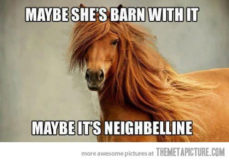 She's barn with it…