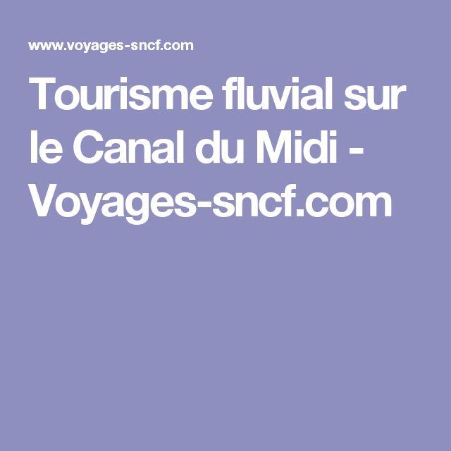 Tourisme fluvial sur le Canal du Midi - Voyages-sncf.com