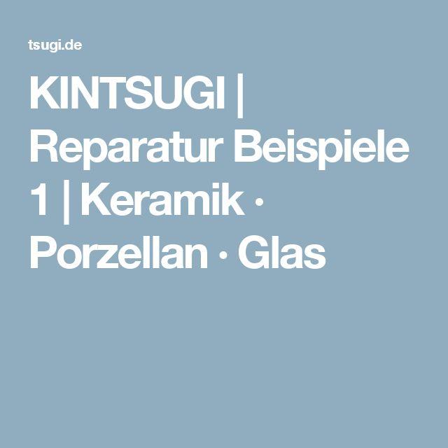 KINTSUGI | Reparatur Beispiele 1 | Keramik · Porzellan · Glas