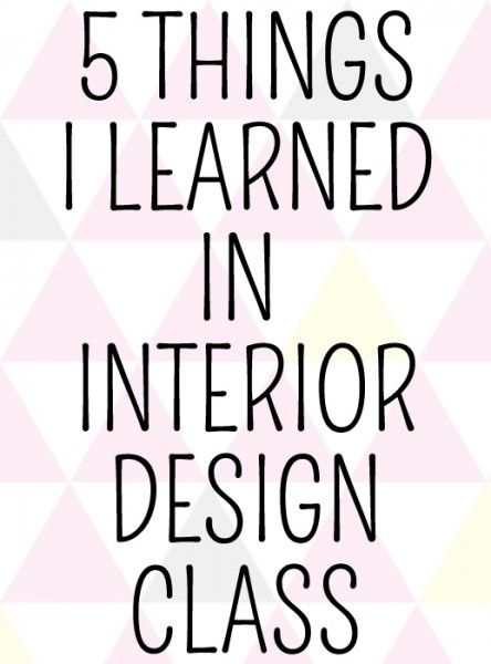 5 things i learned in interior design class