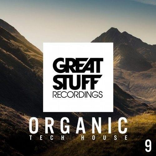 Organic Tech-House, Vol. 9 / Great Stuff Recordings / GSRCD037B - http://www.electrobuzz.fm/2016/06/25/organic-tech-house-vol-9-great-stuff-recordings-gsrcd037b/