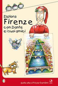 Libro Esplora Firenze con Dante e i suoi amici?
