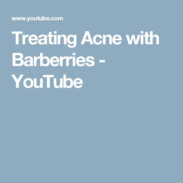 Treating Acne with Barberries - YouTube