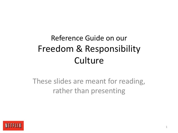 First public version of the Netflix Culture slides. Culture-2009 via Slideshare. Similar to a Social Contract?