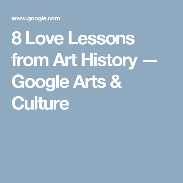 8 Love Lessons from Art History — Google Arts & Culture