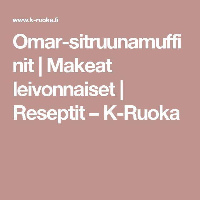 Omar-sitruunamuffinit   Makeat leivonnaiset   Reseptit – K-Ruoka