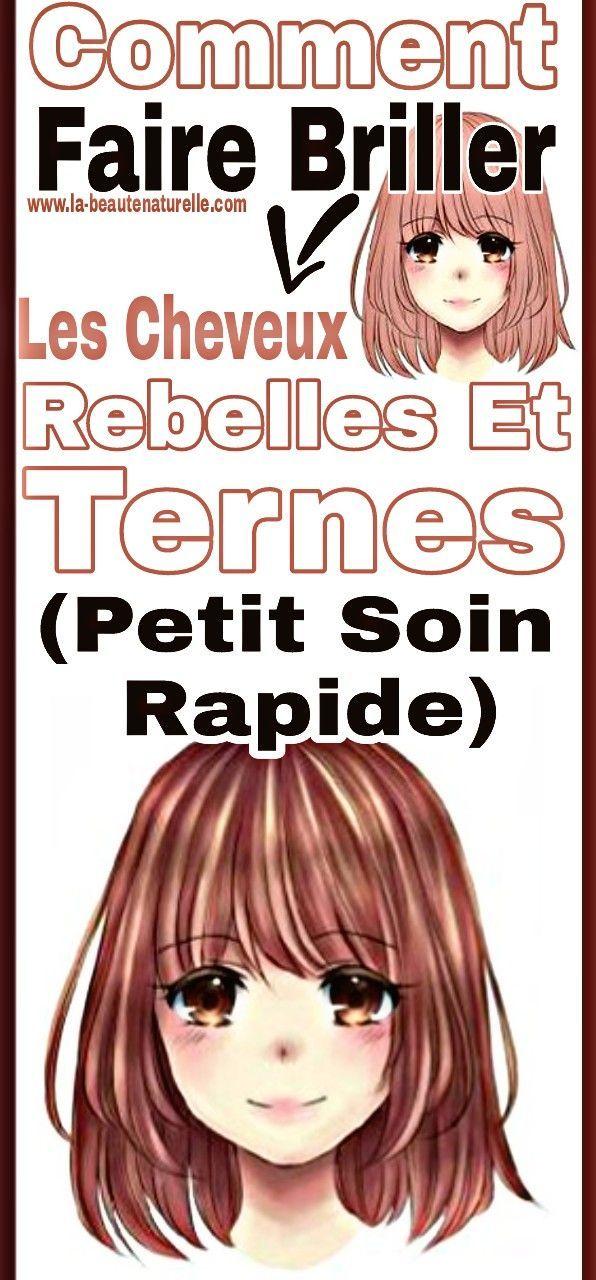 Remark faire briller les cheveux rebelles et ternes (petit soin rapide) - #briller #cheveux #comment #faire #les