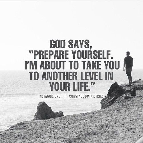 God Says Love: God Says Prepare Yourself I'm About To Take You To Another