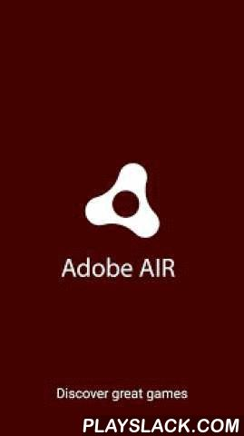 Adobe AIR  Android App - playslack.com ,  Adobe's AIR technology has made it possible for developers around the world to create some of the most stunning apps and mobile games available today. Adobe AIR is one of the most powerful runtime environments, with over 100 million installations on devices across the globe.If you are a gaming enthusiast, use Adobe AIR to access all your games from a single application and discover new and interesting ones:Featured games: Experience a range of…