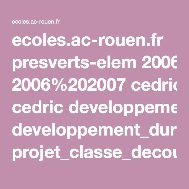 ecoles.ac-rouen.fr presverts-elem 2006%202007 cedric developpement_durable projet_classe_decouverte.pdf