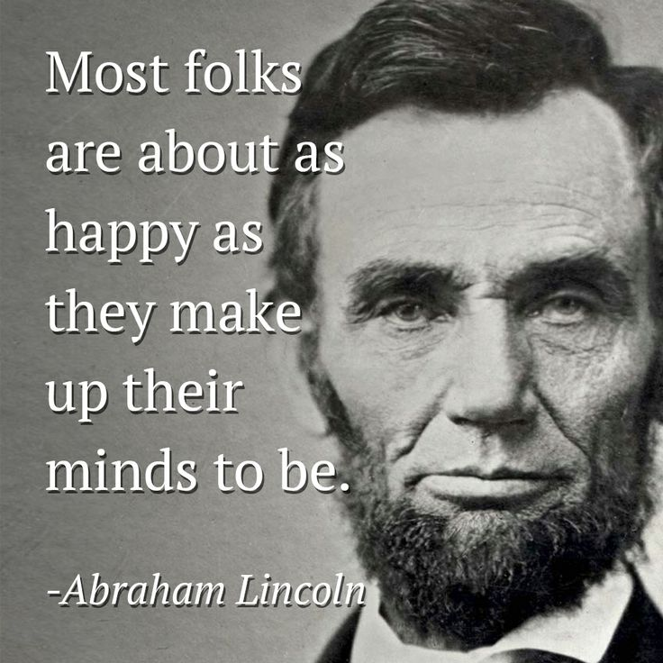 Image result for lincoln quotes images as happy as they make up their minds