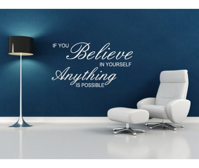 World Of Wall Art - Believe In Yourself Anything Is Possible , £9.99 (http://www.worldofwallart.co.uk/believe-in-yourself-anything-is-possible/)