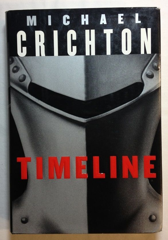 Timeline  by Michael Crichton (1999, Hardcover) First Trade Ed. / Time Travel