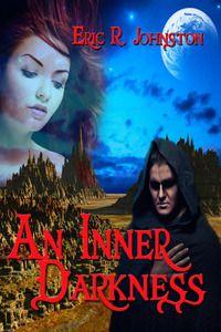 AN INNER DARKNESS BY ERIC R. JOHNSTON    http://www.amazon.co.uk/An-Inner-Darkness-ebook/dp/B007GTCZTC/ref=sr_1_1?s=digital-text=UTF8=1367369721=1-1=an+inner+darkness    World Castle Publishing
