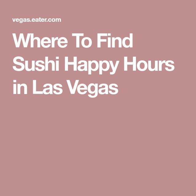 Where To Find Sushi Happy Hours in Las Vegas