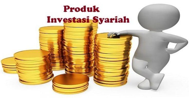 Produk Investasi Syariah Pilihan Terbaik Untuk Investor