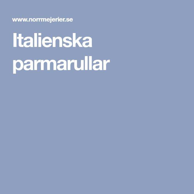 Italienska parmarullar