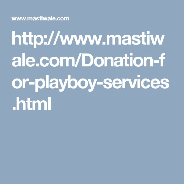 http://www.mastiwale.com/Donation-for-playboy-services.html