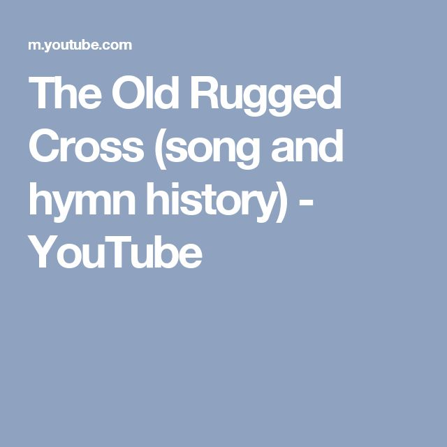 The Old Rugged Cross Song And Hymn History You Ful Testimonies Of Hymns Pinterest