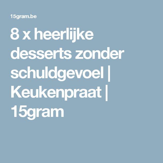 8 x heerlijke desserts zonder schuldgevoel | Keukenpraat | 15gram