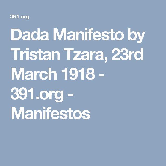Dada Manifesto by Tristan Tzara, 23rd March 1918 - 391.org - Manifestos