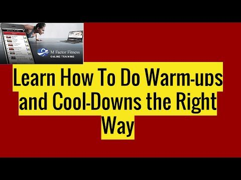 Learn How To Do Warm-ups and Cool-downs the Right Way.