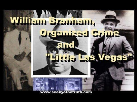 """William Marrion Branham  Organized Crime and """"Little Las Vegas"""""""
