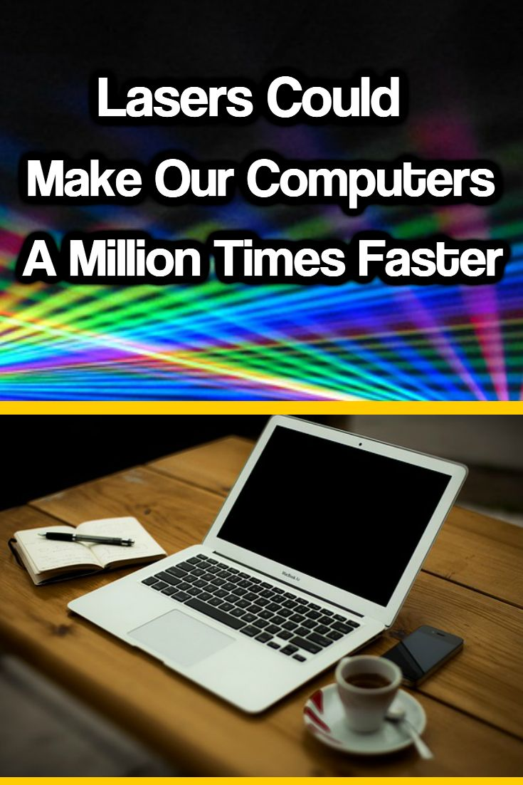 Lasers Might Make Our Computers One Million Times Faster Future Technology Gadgets Futuristic Technology Future Technology Concept