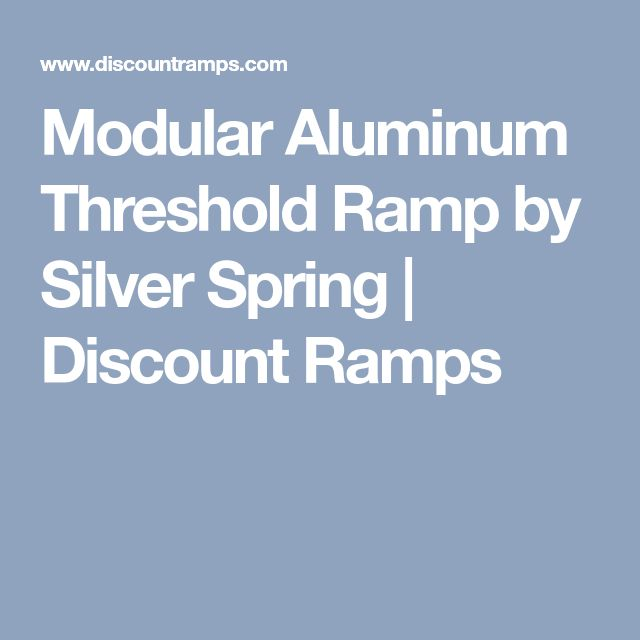 Modular Aluminum Threshold Ramp by Silver Spring | Discount Ramps
