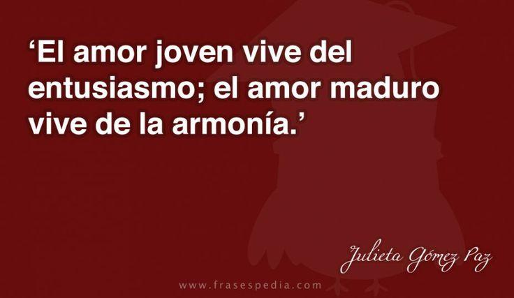 El Amor Frases: El Amor Joven Vive Del Entusiasmo; El Amor Maduro Vive De