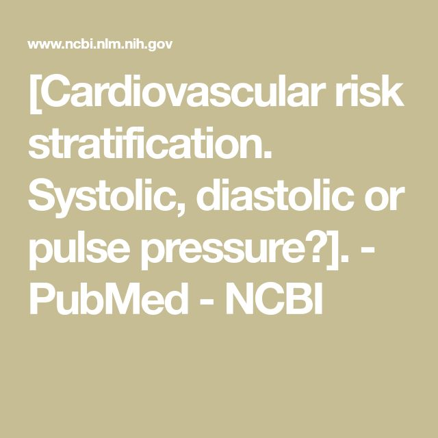 [Cardiovascular risk stratification. Systolic, diastolic or pulse pressure?]. - PubMed - NCBI