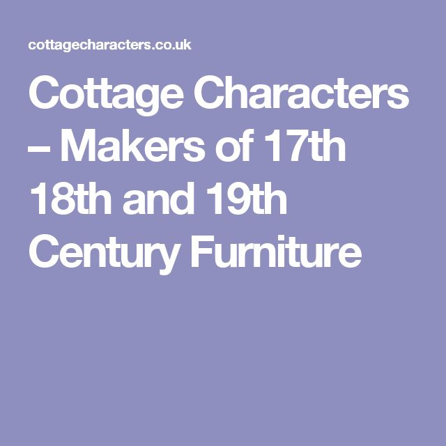 Cottage Characters – Makers of 17th 18th and 19th Century Furniture