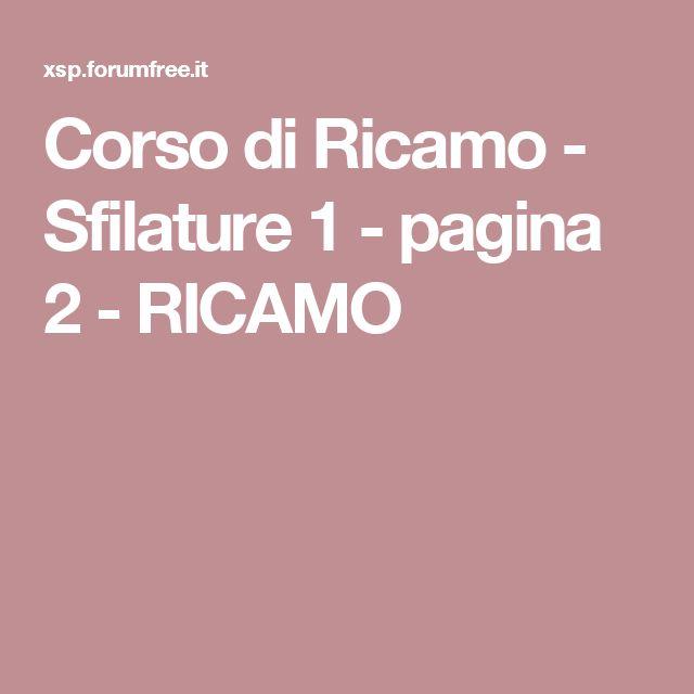 Corso di Ricamo - Sfilature 1 - pagina 2 - RICAMO