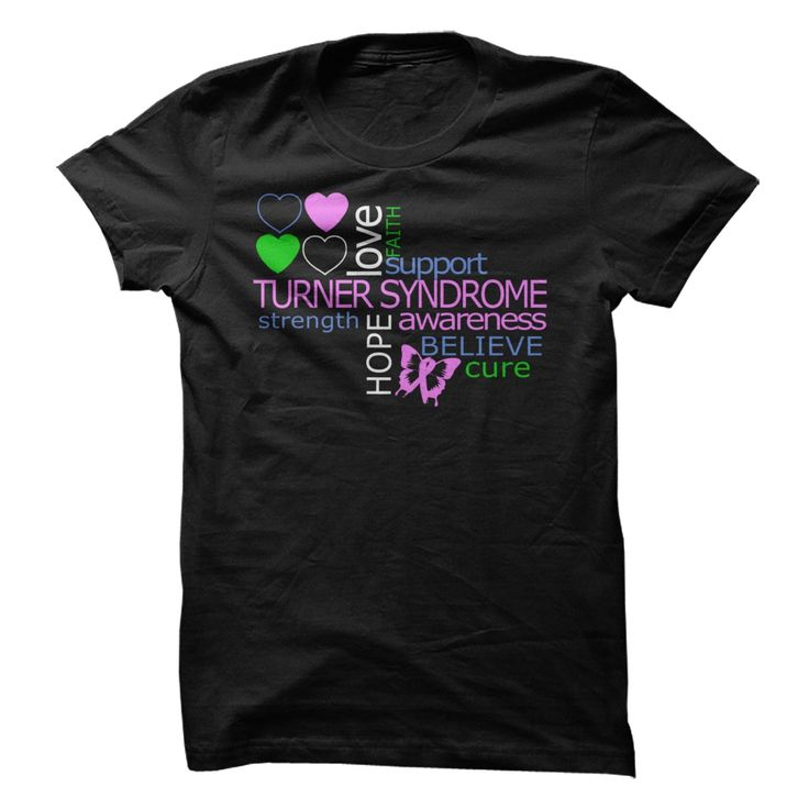 TURNER SYNDROME AWARENESS T-SHIRT. www.sunfrogshirts.com/LifeStyle/Turner-Syndrome-Awareness-Tee-89vc.html?3298 $19