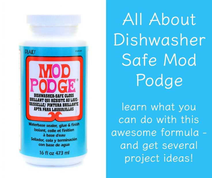 Dishwasher Safe Mod Podge Your Complete Guide Dishwasher Safe Mod Podge Diy Mod Podge Mod Podge Projects