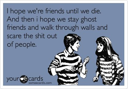 I hope we're friends...