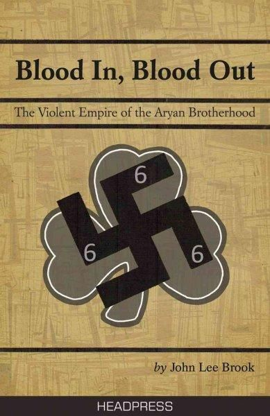 Blood in, Blood Out: The Violent Empire of the Aryan Brotherhood