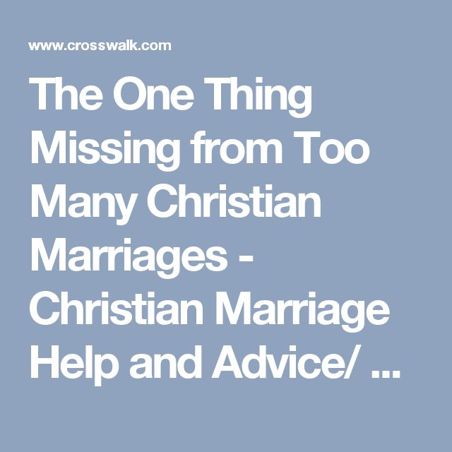 The One Thing Missing from Too Many Christian Marriages - Christian Marriage Help and Advice/ prayer