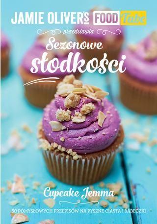 Jamie Oliver's FoodTube / Sezonowe słodkości / Cupcake Jemma  Jemma Wilson z Crumbs & Doilies jest królową babeczek na Food Tubie. Ta książka zawiera wiele przydatnych przepisów podstawowych i cztery rozdziały ze wspaniałymi przepisami na sezonowe ciasta i babeczki – niesamowite wypieki przez cały rok!
