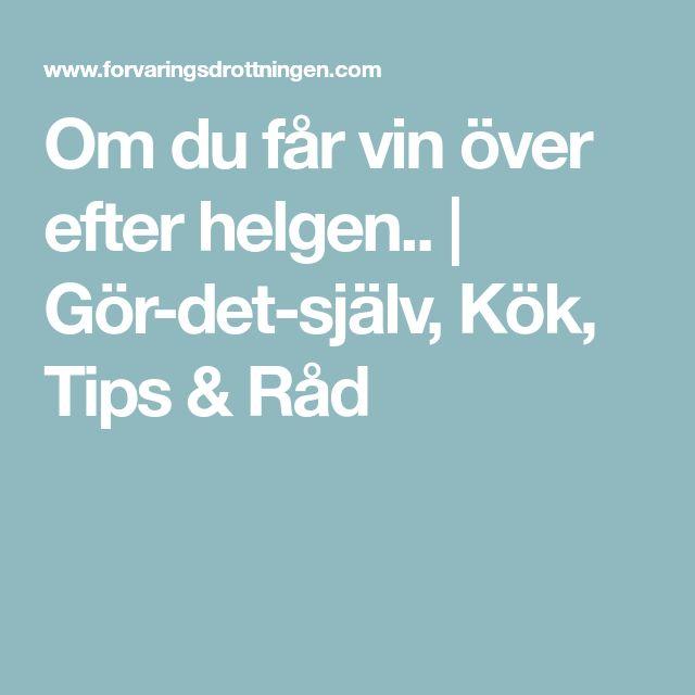 Om du får vin över efter helgen.. | Gör-det-själv, Kök, Tips & Råd