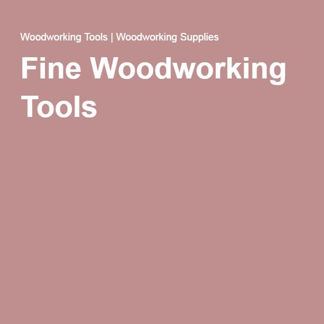 Fine Woodworking Tools at Highland woodworking