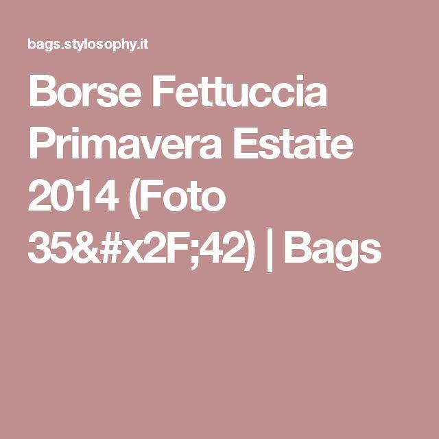 Borse Fettuccia Primavera Estate 2014  (Foto 35/42) | Bags