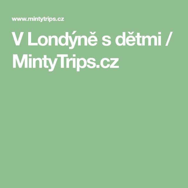 V Londýně s dětmi / MintyTrips.cz