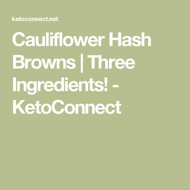 Cauliflower Hash Browns | Three Ingredients! - KetoConnect