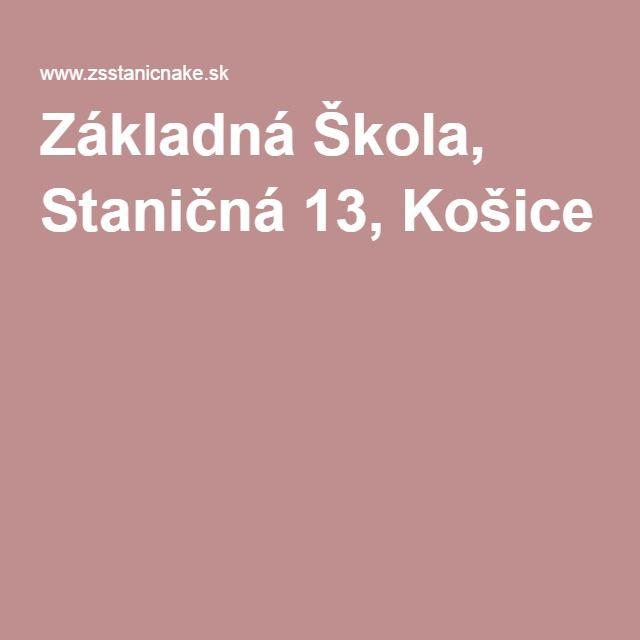Základná Škola, Staničná 13, Košice
