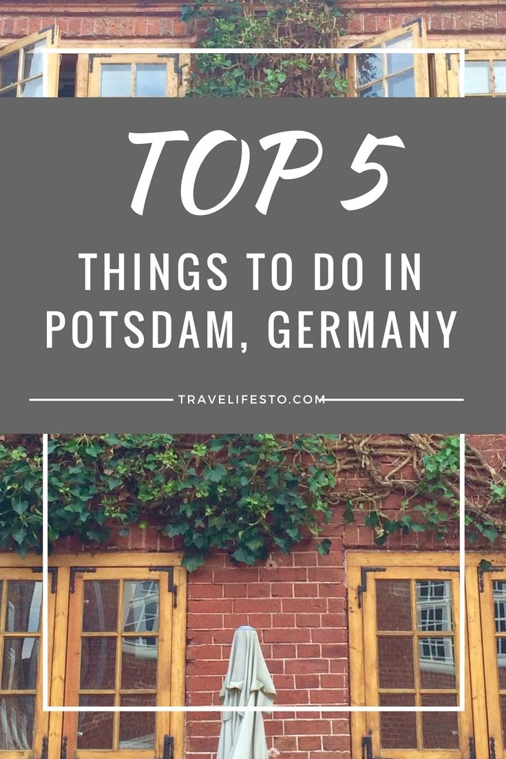 TOP 5 things to do in Potsdam, Germany - if you only have a couple of hours, try these tips!