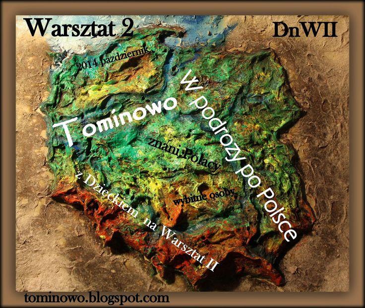Tominowo: Dziecko na Warsztat II- Warsztat 2- W podróży po Polsce.